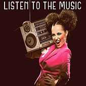 Listen to the Music by Various Artists