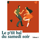 Le p'tit bal du samedi soir, Vol. 1 de Multi Interprètes