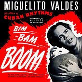 Bim Bam Boom. Cuban Rhythms de Miguelito Valdes