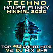 Techno House Funky Minimal 2020 Chart Hits, Vol. 2 (DJ Mix 3Hr) by Goa Doc
