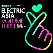 Billboard Presents: Electric Asia, Vol. 3 von Various Artists