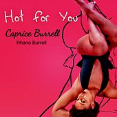 Hot for You by Caprice Burrell