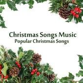 Christmas Songs Music - Popular Christmas Songs by Christmas Songs Music