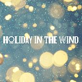 Holiday in the Wind by Various Artists