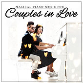 Magical Piano Music for Couples in Love by Piano Love Songs
