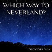 Which Way to Neverland? (feat. Marco Giacona) de OConnor