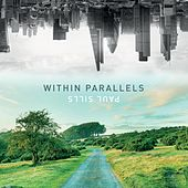 Within Parallels by Paul Sills