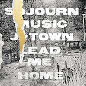Lead Me Home by Sojourn Music