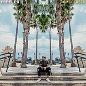 Come Closer by Teffler
