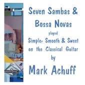 Seven Sambas & Bossa Novas de Mark Achuff