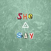 She Say by Tessellated