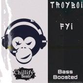 FYI (Bass Boosted) de TroyBoi