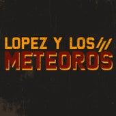 Lopez y los Meteoros di Lopez y los Meteoros