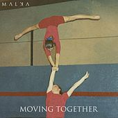Moving Together by Malka