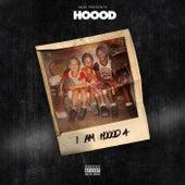 I Am Hoood 4 by Hoood