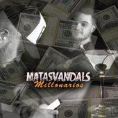 Millonarios de Matasvandals