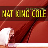 Unforgetable Nat King Cole by Nat King Cole