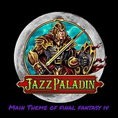 Main Theme of Final Fantasy IV von Jazz Paladin