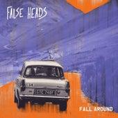 Fall Around de False Heads