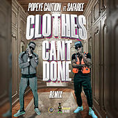 Clothes Can't Done (Remix) by Popeye Caution