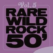 Rare Wild Rock 50', Vol. 5 von Various Artists