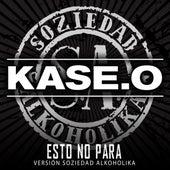 Esto No Para (Versión Soziedad Alkoholika) de Kase.O