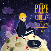 El Triste by Pepe Aguilar