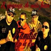 A Vingança do Mais Fraco by Família Rap na Rua