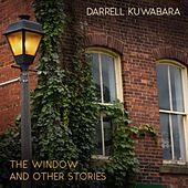 The Window and Other Stories ... von Darrell Kuwabara