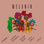 Melanin (feat. Lupita Nyong'o, Ester Dean, City Girls, & LA LA) by Ciara