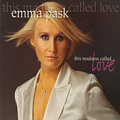 This Madness Called Love de Emma Pask