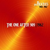 The One After 909 (Liverpool, 1962) by The Beatles