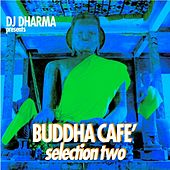 Dj Dharma Presents Buddha Café, Selection 2 by Various Artists