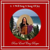 I Will Sing a Song of Joy by Rosa Enid Cruz Roque