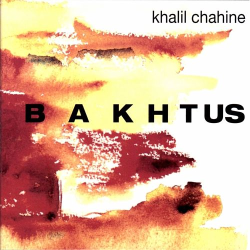 Bakhtus by Khalil Chahine