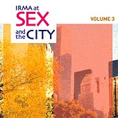 Irma At Sex and the City, Vol. 3 von Various Artists