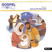 The Gospel Project for Kids Vol. 7: Jesus the Messiah by Lifeway Kids