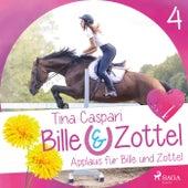 Applaus fur Bille und Zottel - Bille und Zottel 4 (Ungekürzt) von Tina Caspari