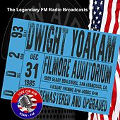 Legendary FM Broadcasts - Filmore Auditorium, San Francisco CA 31st December 1985 de Dwight Yoakam