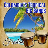 Colombia's Tropical Big Bands / Fiestas (Tropical) by Pacho Galán Orquesta, Lucho Bermúdez Orquesta, Edmundo Arias Orquesta, Sonora Del Caribe, Ramon Ropain Y Su Orquesta, La Sonora Dinamita