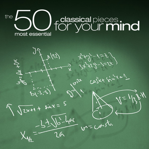 The 50 Most Essential Classical Pieces for Your Mind by Various Artists
