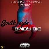 Bwoy Die by Southside