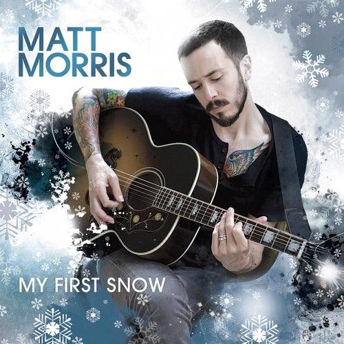 My First Snow by Matt Morris