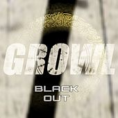 Black Out by Growl