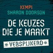 De Keuzes Die Je Maakt (Verspijkerd) by Kempi