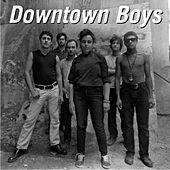 Downtown Boys (Debut S/t Recordings) by Downtown Boys