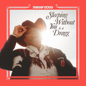 Sleeping Without You Is a Dragg (feat. Justin Vernon, Jenny Lewis) de Swamp Dogg