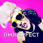 (Im)Perfect by Navier, Stokes, H.S.D., Smith, Welson, DJ Global Byte