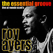 The Essential Groove - Live at Ronnie Scott's di Roy Ayers