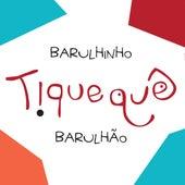Barulhinho, Barulhão von Tiquequê